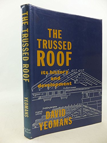 9780859678742: The Trussed Roof: Its History and Development