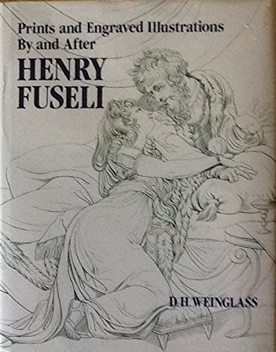 9780859678827: Prints and Engraved Illustrations by and After Henry Fuseli: A Catalogue Raisonne