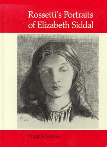 Rossetti's Portraits of Elizabeth Siddal: A Catalogue of the Drawings and Watercolours (0859678857) by Dante Gabriel Rossetti; Virginia Surtees