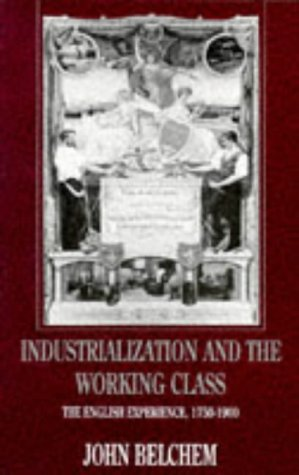 9780859678919: Industrialization and the Working Class: The English Experience 1750-1900