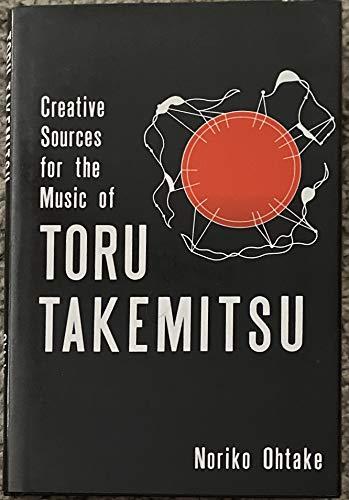 9780859679541: Creative Sources for the Music of Toru Takemitsu
