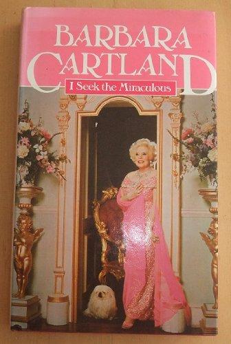I seek the miraculous: Barbara Cartland