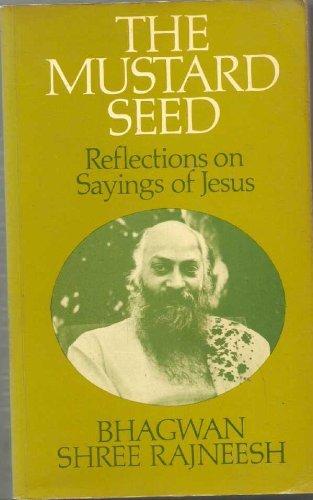 Mustard Seed: Reflections on Sayings of Jesus: Rajneesh, Bhagwan Shree