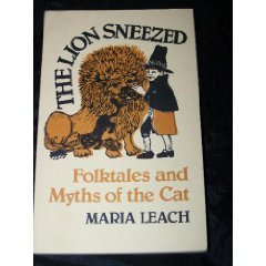 9780859691505: The Lion Sneezed: Folktales and Myths of the Cat