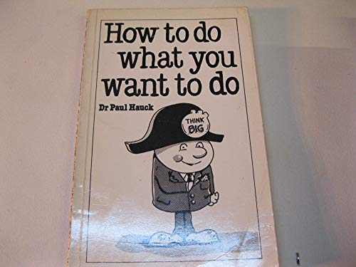 9780859693615: How to Do What You Want to Do (Overcoming Common Problems)