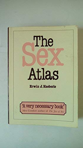 The Sex Atlas.: Haeberle, Erwin J.: