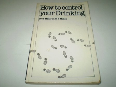 9780859693790: How to Control Your Drinking (Overcoming common problems)
