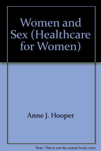 Women and sex (Healthcare for women) (9780859695176) by Anne Hooper