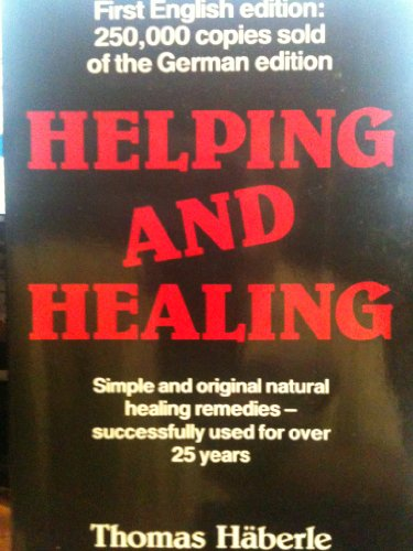 Helping and Healing 9780859695282 Simple and original natural healing remedies - successfully used for over 25 years