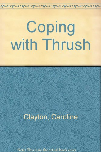 Coping with Thrush: Clayton, Caroline
