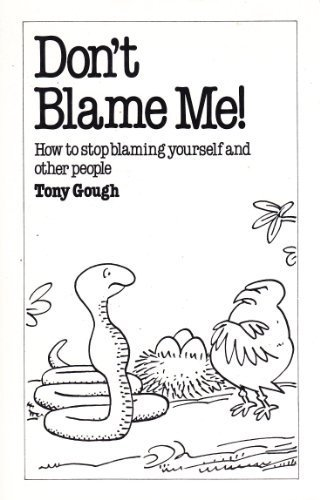 9780859696098: Don't Blame Me!: How to Stop Blaming Yourself and Other People (Overcoming common problems)