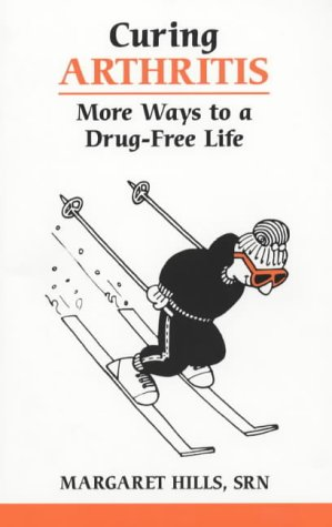 9780859696289: Curing Arthritis: More Ways to a Drug-Free Life (Overcoming Common Problems Series)