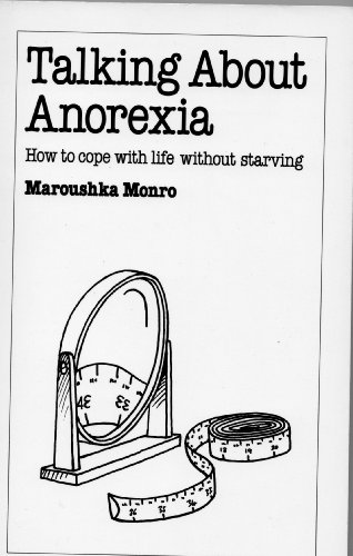 9780859696395: Talking About Anorexia: How to Cope with Life without Starving (Overcoming common problems)