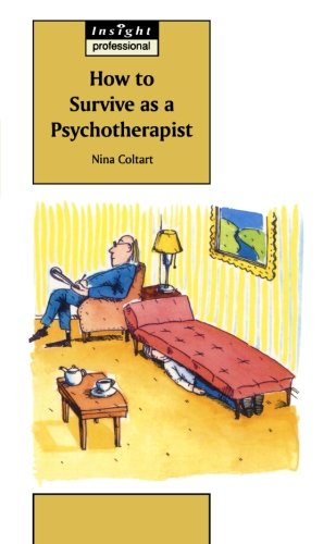 9780859696654: How to Survive as a Psychotherapist (Insight Professional)