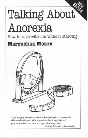 9780859697514: Talking About Anorexia: How to Cope with Life without Starving (Overcoming common problems)