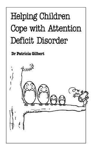 Helping Children Cope with Attention Deficit Disorder (Overcoming Common Problems): Dr. Patricia ...