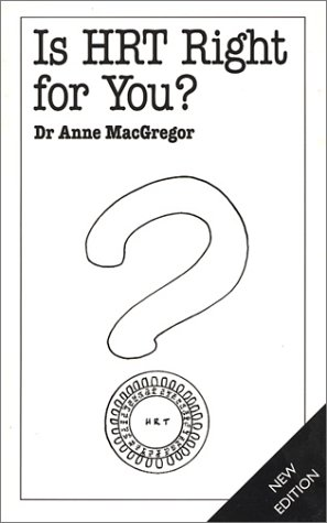 Is HRT Right for You? (Overcoming Common Problems Series) (0859698033) by Anne MacGregor