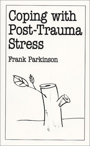 Coping With Post-Trauma Stress (Overcoming Common Problems): Frank Parkinson