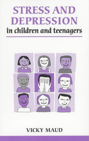9780859698573: Stress and Depression in Children and Teenagers (Overcoming Common Problems)
