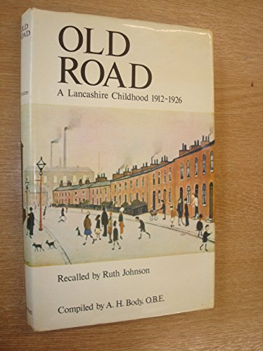 Old Road: Lancashire Childhood, 1912-26: Alfred H. Body