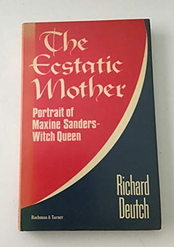 9780859740487: The ecstatic mother: Portrait of Maxine Sanders, witch queen