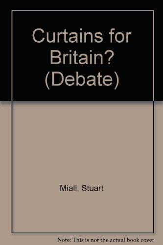 Curtains for Britain?: Miall, Stuart