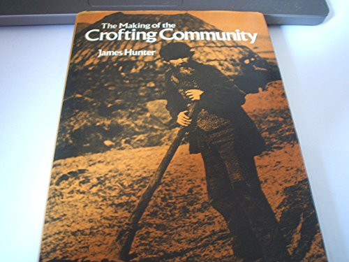 9780859760140: The Making of the Crofting Community