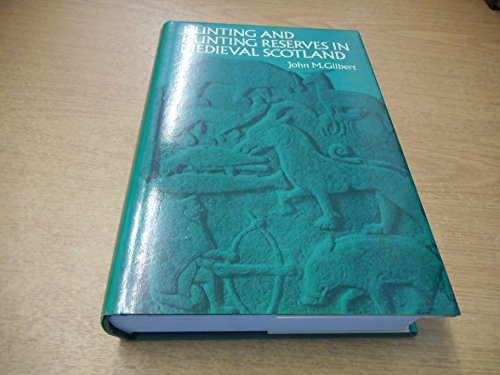 Hunting and Hunting Reserves in Medieval Scotland: Gilbert, John