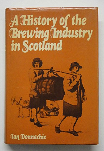 A History of the Brewing Industry in Scotland.