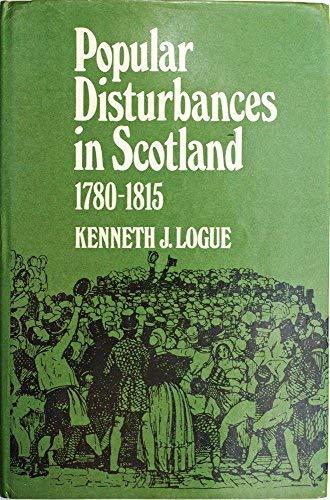 9780859760379: Popular disturbances in Scotland, 1780-1815