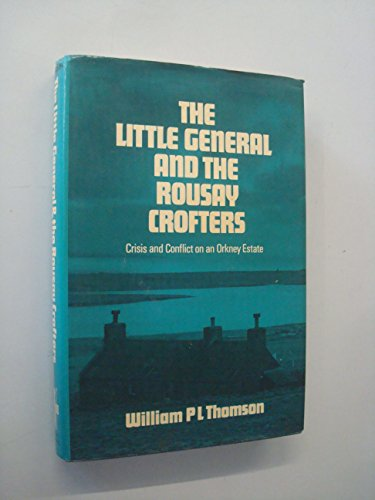 9780859760621: The Little General and the Rousay Crofters: Crisis and Conflict on an Orkney Estate
