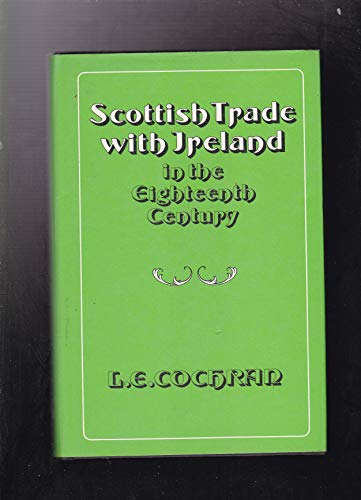 Scottish Trade with Ireland in the Eighteenth Century: Cochran L E