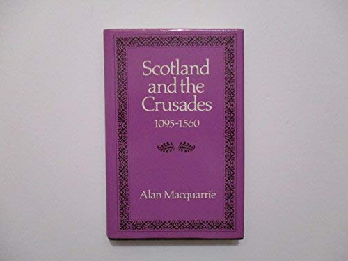 9780859761154: Scotland and the Crusades, 1095-1560