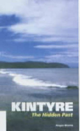 9780859761192: Kintyre: The Hidden Past