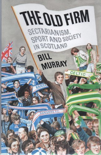 The Old Firm: Sectarianism, Sport and Society: Bill Murray