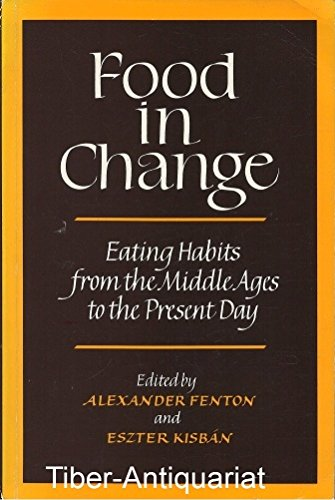9780859761451: Food in Change: Eating Habits from the Middle Ages to the Present Day