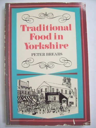 Traditional Food in Yorkshire (085976169X) by Brears, Peter