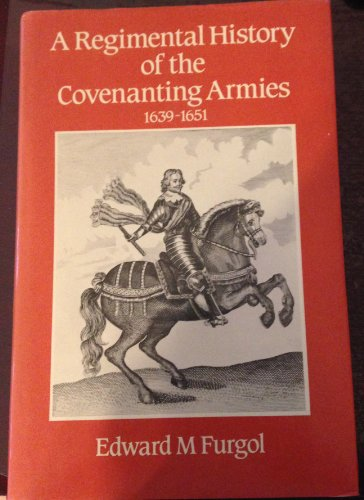 9780859761949: A Regimental History of the Covenanting Armies, 1639-1651