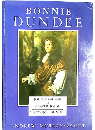 9780859762441: Bonnie Dundee: John Grahame of Claverhouse