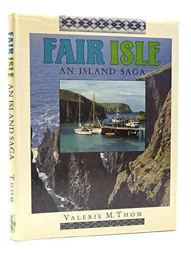 Fair Isle: An Island Saga: Thom, Valerie M.