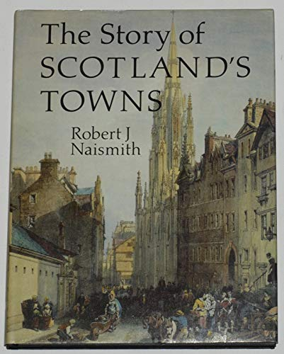 9780859762571: The Story of Scotland's Towns