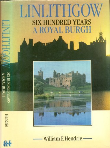 9780859762717: Linlithgow: 600 Years a Royal Burgh