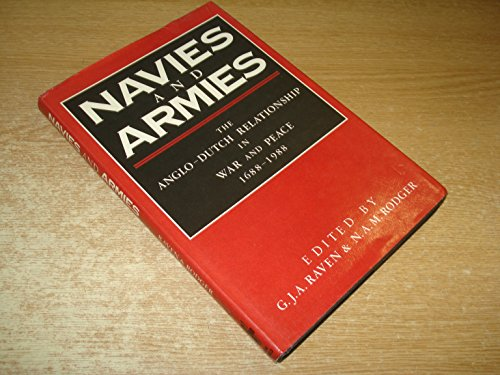 9780859762922: Navies and Armies: The Anglo-Dutch Relationship in War and Peace 1688-1988