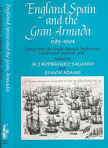 9780859763004: England, Spain, and the Gran Armada 1585-1604: Essays from the Anglo-Spanish Conferences London and Madrid 1988