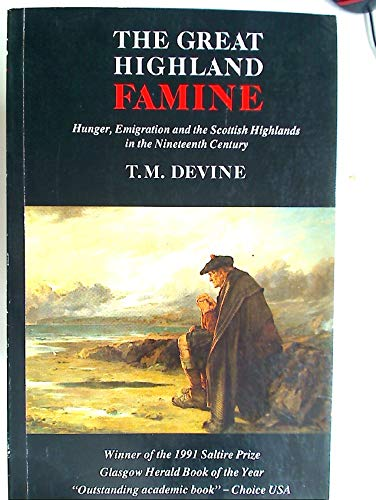 9780859763721: The Great Highland Famine: Hunger, Emigration and the Scottish Highlands in the Nineteenth-century