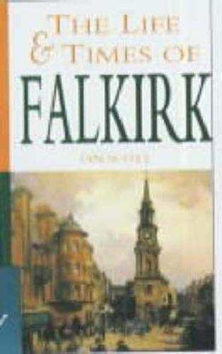 The Life and Times of Falkirk: Scott, Ian
