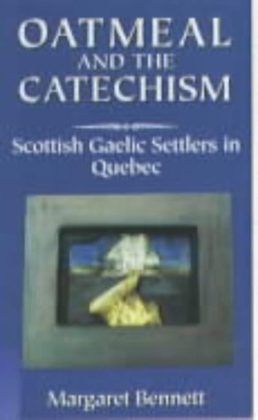 9780859764612: Oatmeal and the Catechism: Scottish Gaelic Settlers in Quebec (McGill-Queen's studies in ethnic history. Series 2)