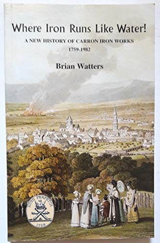 9780859765053: Where Iron Flows Like Water: History of the Carron Iron Works