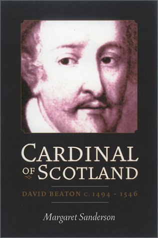9780859765220: Cardinal of Scotland: David Beaton c. 1494-1546