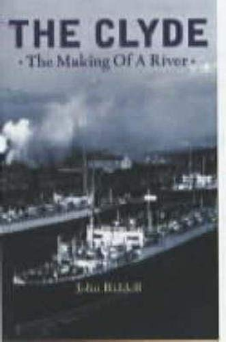 9780859765268: The Clyde: The Making of a River